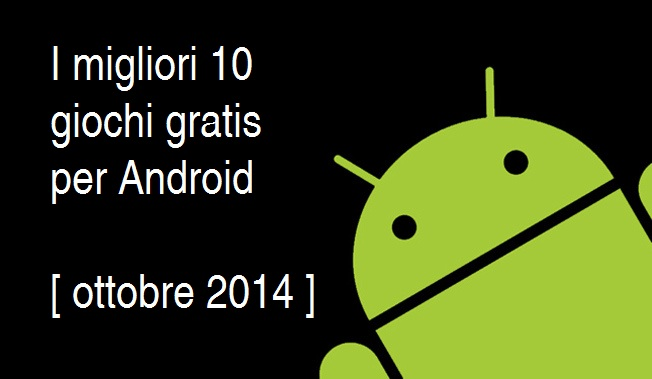 migliori giochi gratis android 2014